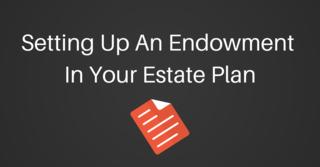 Endowment Estate Planning